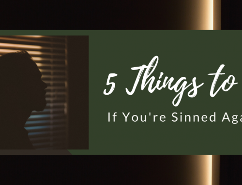 5 Things to do if You're Sinned Against